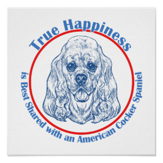True Happiness with an American Cocker Spaniel Poster