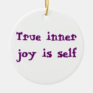 TRUE INNER JOY CERAMIC ORNAMENT