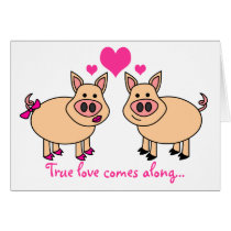 True love comes along... Happy Pigs Card