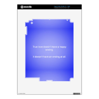 TRUE LOVE DOESNT HAVE AN ENDING LOVE QUOTES RELATI SKINS FOR iPad 2