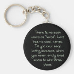 True Love Has No Past Tense  Quote Budget Key Ring Basic Round Button Keychain