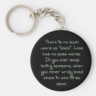 True Love Has No Past Tense  Quote Budget Key Ring Keychain