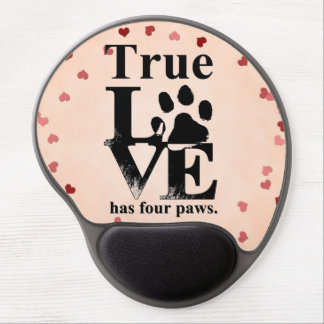 True Love Has Paws Gel Mouse Pad