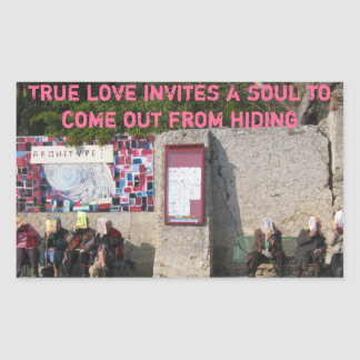 True love invites a soul to come out from hiding rectangular sticker