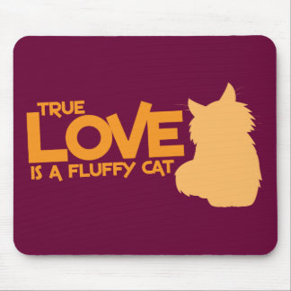 TRUE LOVE is a fluffy cat Mouse Pad