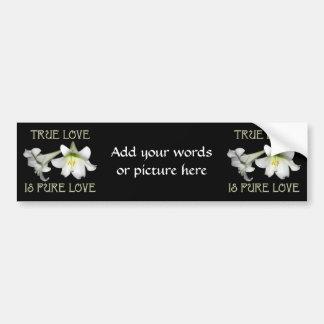True Love is Pure Love (White Easter Lilies) Bumper Sticker