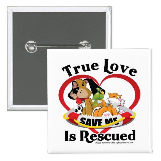 True Love is Rescued Pinback Button