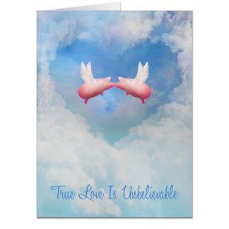 True Love Is Unbelievable Card