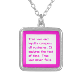 TRUE LOVE LOYALTY CONQUERS ALL OBSTACLES STANDS TH PENDANTS