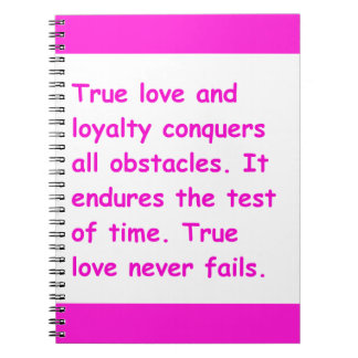 TRUE LOVE LOYALTY CONQUERS ALL OBSTACLES STANDS TH NOTEBOOKS
