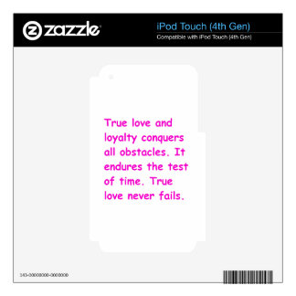 TRUE LOVE LOYALTY CONQUERS ALL OBSTACLES STANDS TH DECAL FOR iPod TOUCH 4G