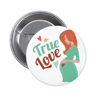 True Love Pinback Button