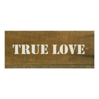 True Love Vintage Inspired Old Stained Wood Sign Poster