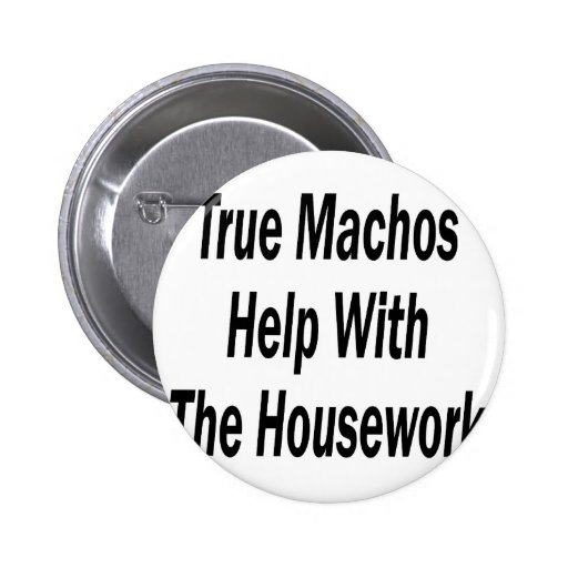 True Machos Help With The Housework Buttons