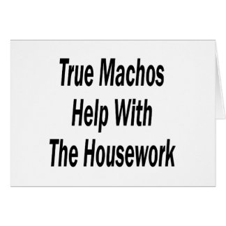 True Machos Help With The Housework Greeting Card