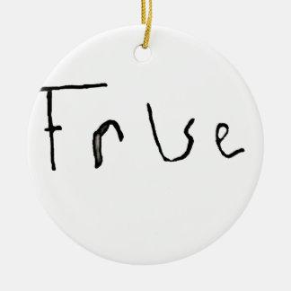 True or False Ceramic Ornament