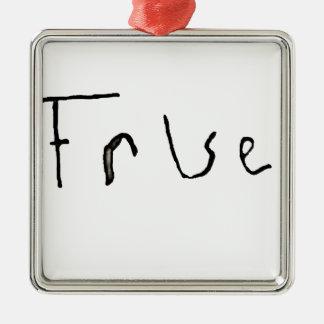 True or False Metal Ornament