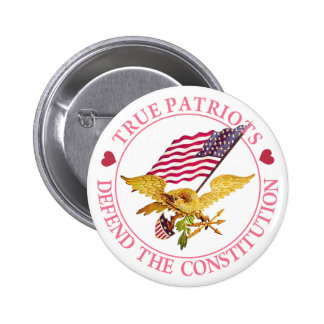 TRUE PATRIOTS DEFEND THE CONSTITUTION PINBACK BUTTONS