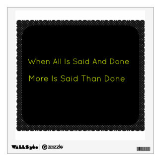 True Sign When all is said wall decor wall hanging