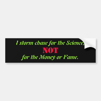 True Storm Chaser Bumper Sticker