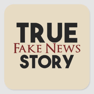 True Story Fake News Square Sticker
