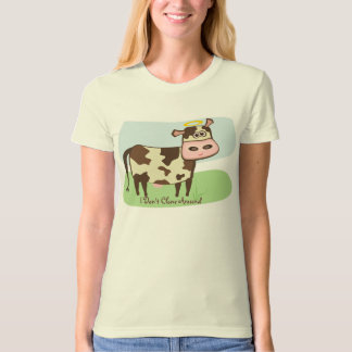 True to herself Cow T-Shirt
