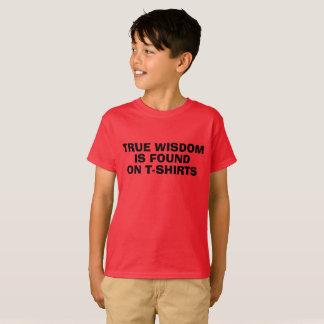 True Wisdom is Found on T-shirts