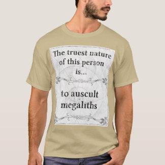 Truest nature: auscult megaliths archaeology T-Shirt