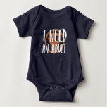 TrueVanguard - I need an adult - Baby Body Suit T Shirt