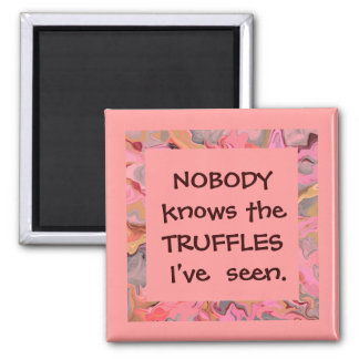 truffles trouble joke magnet