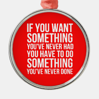 TRUISMS ACCOMPLISHMENTS IF YOU WANT SOMETHING YOU' CHRISTMAS ORNAMENTS