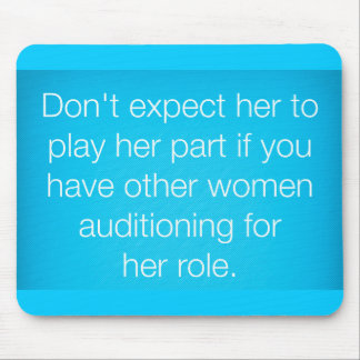 TRUISMS DON'T EXPECT HER TO PLAY HER PART IF YOU H MOUSEPAD