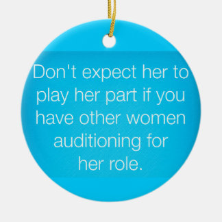 TRUISMS DON'T EXPECT HER TO PLAY HER PART IF YOU H CHRISTMAS TREE ORNAMENT