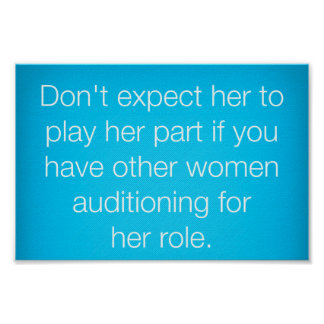 TRUISMS DON'T EXPECT HER TO PLAY HER PART IF YOU H POSTER