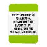 TRUISMS EVERYTHING HAPPENS FOR A REASON SOMETIMES RECTANGULAR PHOTO MAGNET