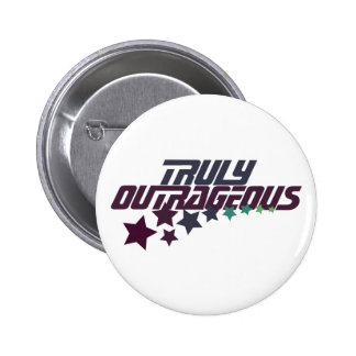 Truly Outrageous Button