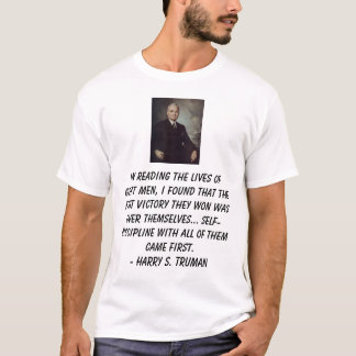 Truman, Harry, In reading the lives of great me... T-Shirt