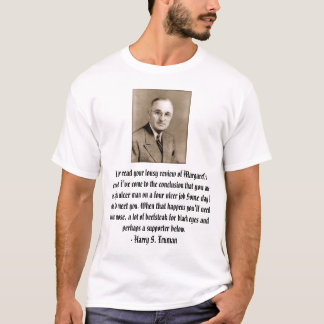 truman, I have read your lousy review of Margar... T-Shirt