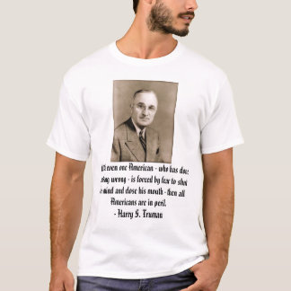 truman, When even one American - who has done n... T-Shirt