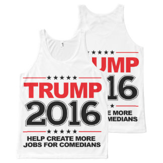 TRUMP 2016 - Create more jobs for comedians All-Over-Print Tank Top