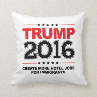 TRUMP 2016 - Create more jobs for immigrants Throw Pillow