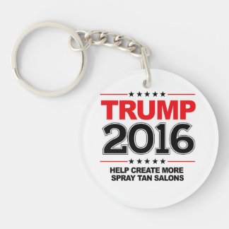 TRUMP 2016 - Create more spray tan salons Keychain