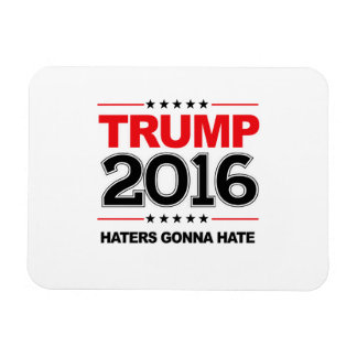 TRUMP 2016 - Haters Gonna Hate Magnet