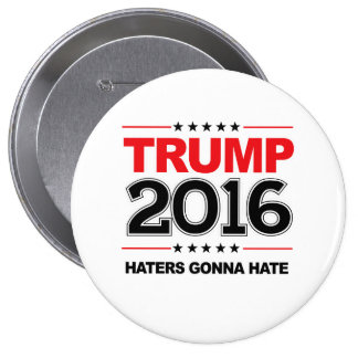 TRUMP 2016 - Haters Gonna Hate Pinback Button