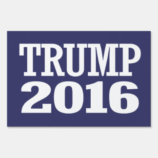 TRUMP 2016 SIGN