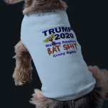 """Trump 2020 Campaign Humor Shirt<br><div class=""""desc"""">Have fido wear it at political protest rallies or just for the fun of vexing people every day! Get your own matching people shirt too!</div>"""