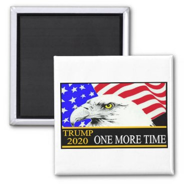 Trump 2020 eagle one more time magnet