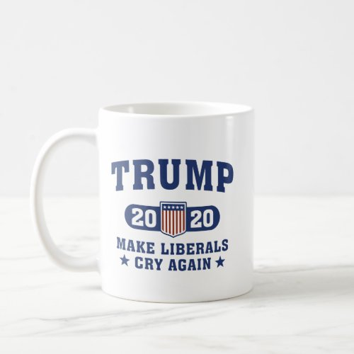 Trump 2020 Make Liberals Cry Again Coffee Mug