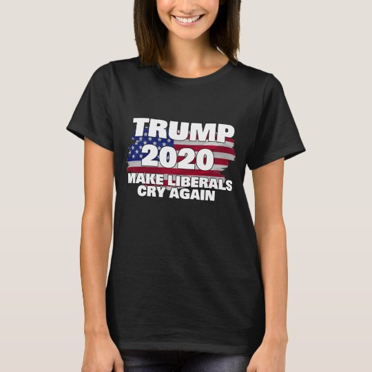 148a885e2 Trump 2020 Make Liberals Cry Again T-Shirt | Zazzle.com