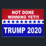 """Trump 2020 not done winning yet red, white &amp; blue lawn sign<br><div class=""""desc"""">Trump 2020 not done winning yet popular yard sign.</div>"""